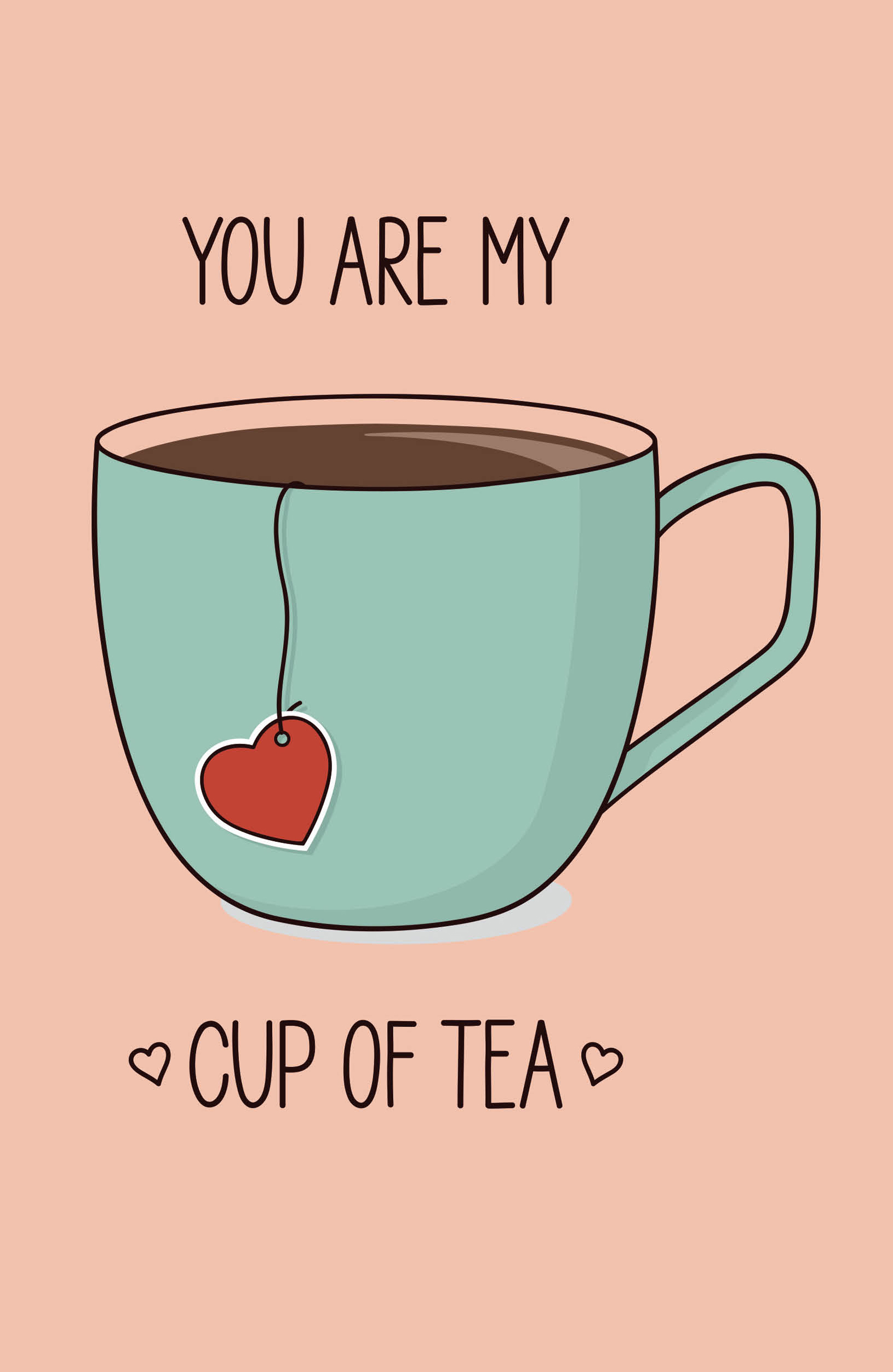 You are my cup of tea (aquamarine cup) (А5)