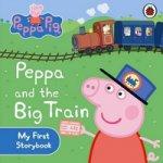 Peppa Pig: Peppa & Big Train: My First Storybook (Board Book) ***