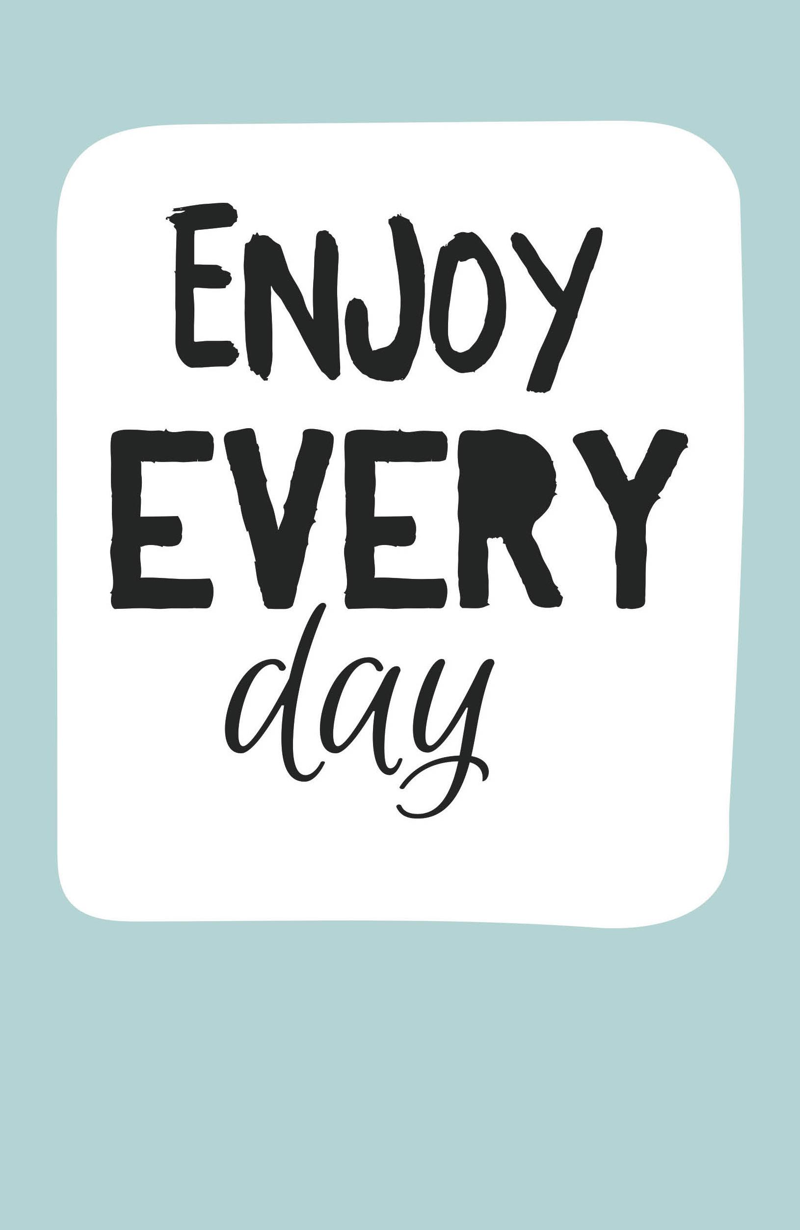 Enjoy every day (light blue) (А5)